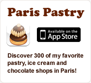 Paris Pastry - Discover 300 of my favorite pastry, ice cream and chocolate shops in Paris!